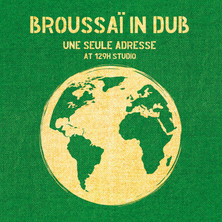 Broussaï part en Dub…